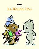 """Afficher """"Le Doudou fou"""""""