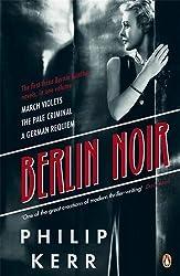 Berlin Noir: March Violets, The Pale Criminal, A German Requiem