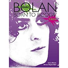 { MARC BOLAN: BORN TO BOOGIE - GREENLIGHT } By Welch, Chris ( Author ) [ Oct - 2008 ] [ Paperback ]