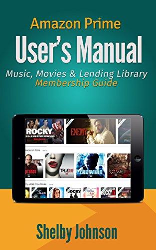 Amazon Prime Manual: Music, Movies & Lending Library Membership ...