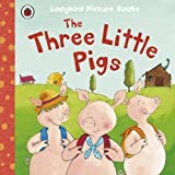 The Three Little Pigs: Ladybird First Favourite Tales by Nicola Baxter (2012-02-02)