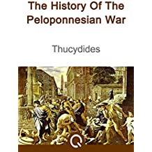 The History Of The Peloponnesian War (Illustrated) (English Edition)