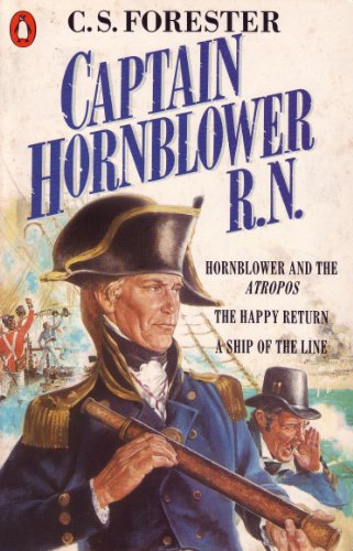 Captain Hornblower R.N.: Hornblower and the 'Atropos', The Happy Return, A Ship of the Line (A Horatio Hornblower Tale of the Sea) (English Edition) - Tulip Post