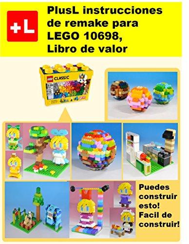 PlusL instrucciones de remake para LEGO 10698,Libro de valor por PlusL