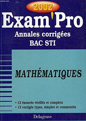 Mathématiques Bac STI. : Annales corrigées 2002
