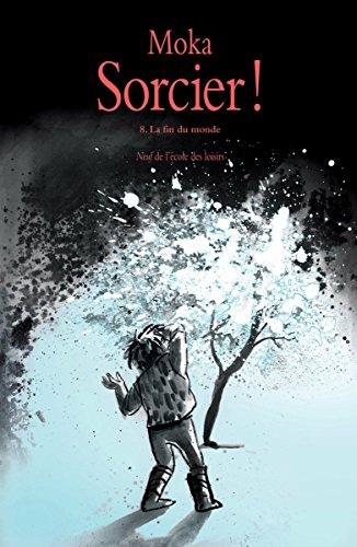 Sorcier !, Tome 8: La fin du monde
