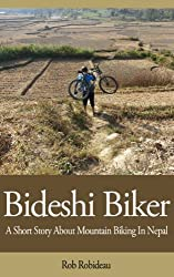 Bideshi Biker - Mountain Biking In Nepal (English Edition)