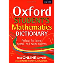 Oxford Student's Mathematics Dictionary (Oxford Dictionary) by Oxford Dictionaries (2-May-2013) Paperback