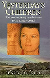 Yesterday's Children: The extraordinary search for my Past Life Family