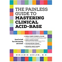 The Painless Guide to Mastering Clinical Acid-Base (English Edition)