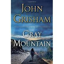 Gray Mountain: A Novel.