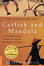 Catfish and Mandala: A 2 Wheeled Voyage Through the Landscape and Memory of Vietnam