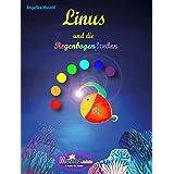 Linus und die Regenbogenfarben: ein buntes Bilderbuch für die Kleinsten (Musold.minis)