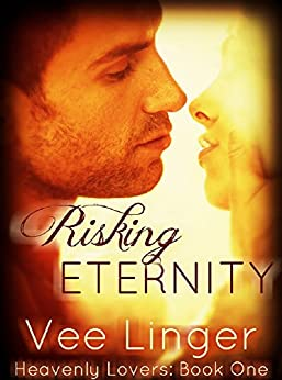 Risking Eternity (Heavenly Lovers Book 1) (English Edition) di [Linger, Vee, Linger, Voirey]