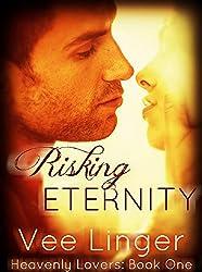 Risking Eternity (Heavenly Lovers Book 1)
