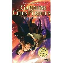 Gardiens des cités perdues, Tome 3 : Le grand brasier