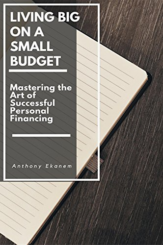 living-big-on-a-small-budget-mastering-the-art-of-successful-personal-financing
