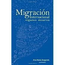Migracion internacional: algunos desafios