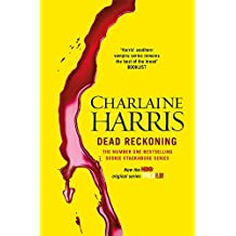 Dead Reckoning: A True Blood Novel: 11 (Sookie Satckhouse series)