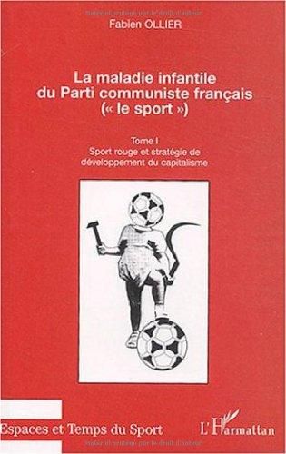 La maladie infantile du Parti Communiste Français : Tome 1, Sport rouge et stratégie de développement du capitalisme