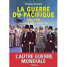La guerre du pacifique 1941-1945: 1941-1945 (HISTOIRE DE)