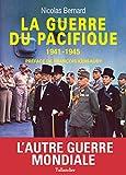 La guerre du pacifique 1941-1945: 1941-1945 (HISTOIRE DE)...