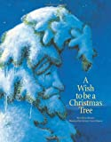 A Wish to Be a Christmas Tree (Individual Titles)