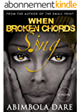 When Broken Chords Sing - A novella (English Edition)