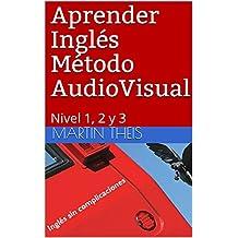 Aprender Inglés Método AudioVisual: Nivel 1, 2 y 3
