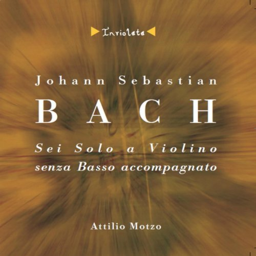 J.S. Bach - Sonatas and Partitas for Solo Violin, Vol. 1 - 2