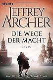 Die Wege der Macht: Die Clifton Saga 5 - Roman - Jeffrey Archer