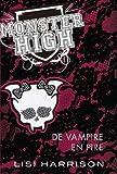 Monster High T04 De vampire en pire