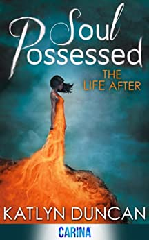 Soul Possessed (The Life After trilogy, Book 2) by [Duncan, Katlyn]