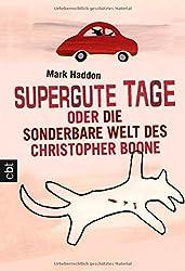 Supergute Tage oder Die sonderbare Welt des Christopher Boone.