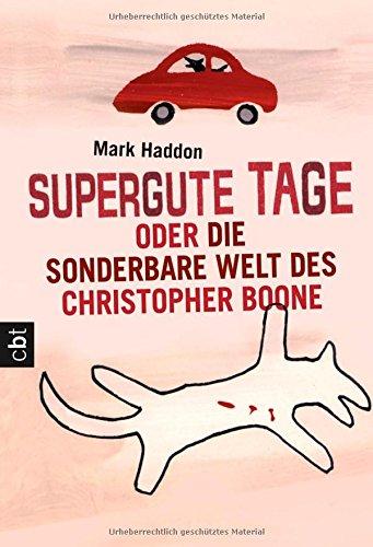 Buchseite und Rezensionen zu 'Supergute Tage oder Die sonderbare Welt des Christopher Boone' von Mark Haddon