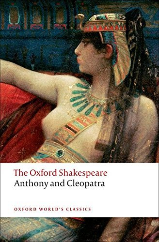 The Oxford Shakespeare: Anthony and Cleopatra (Oxford World's Classics) by William Shakespeare (2008-06-15)