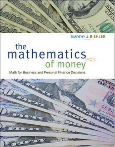 The Mathematics of Money: Math for Business and Personal Finance Decisions