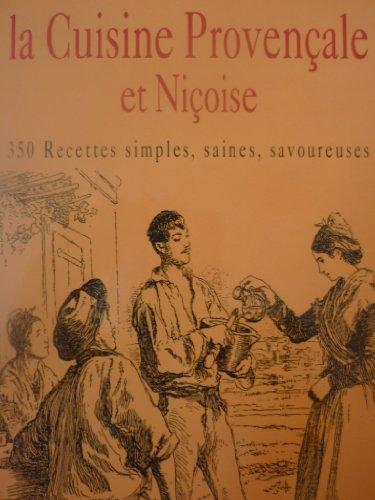 La Cuisine Provençale et Niçoise : 350 recettes simples, saines, savoureuses