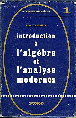 Introduction a l'algebre et l'analyse modernes par Zamansky Marc