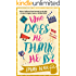 Who Does He Think He Is?: A Feel-Good Romantic Comedy