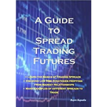 A Guide to Spread Trading Futures (English Edition)
