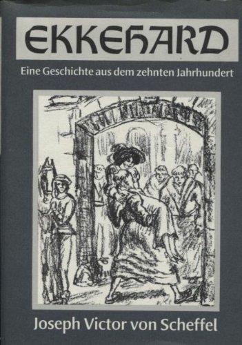Ekkehard. Eine Geschichte aus dem zehnten Jahrhundert