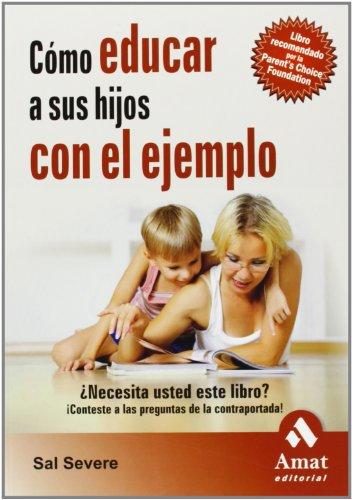 Cómo educar a sus hijos con el ejemplo por Sal Severe