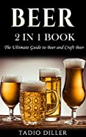 Do You Want to Learn More About the Drink you Love? This 2-in-1 book will show you everything you ever wanted to know about beer, from its history to how to find the perfect beer for any meal. It will introduce you to new beers and help you explore ...