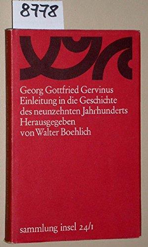 Einleitung in die Geschichte des neunzehnten Jahrhunderts. Sammlung Insel 24/1. Herausgegeben von Walter Boehlich.