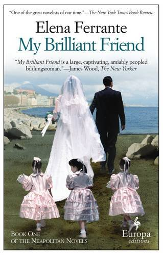 My Brilliant Friend: 1 (Neapolitan Novels 1)