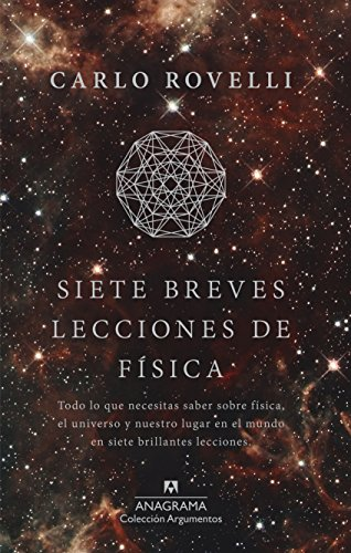 Siete breves lecciones de física (Argumentos nº 497) por Carlo Rovelli