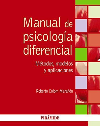 Manual de psicología diferencial: Métodos, modelos y aplicaciones por Roberto Colom Marañón