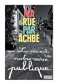 Ma rue par Achbé par  Achbé