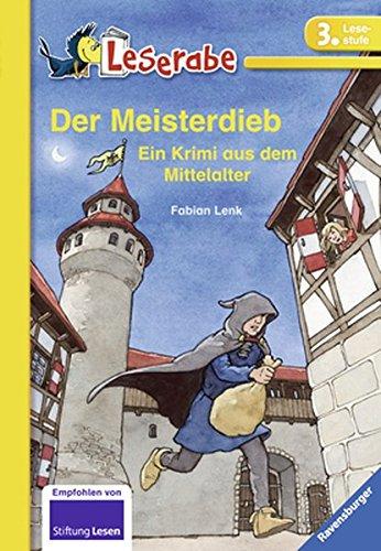Leserabe: Der Meisterdieb: Ein Krimi aus dem Mittelalter. Mit spannenden Leserätsel (Leserabe - 3. Lesestufe)